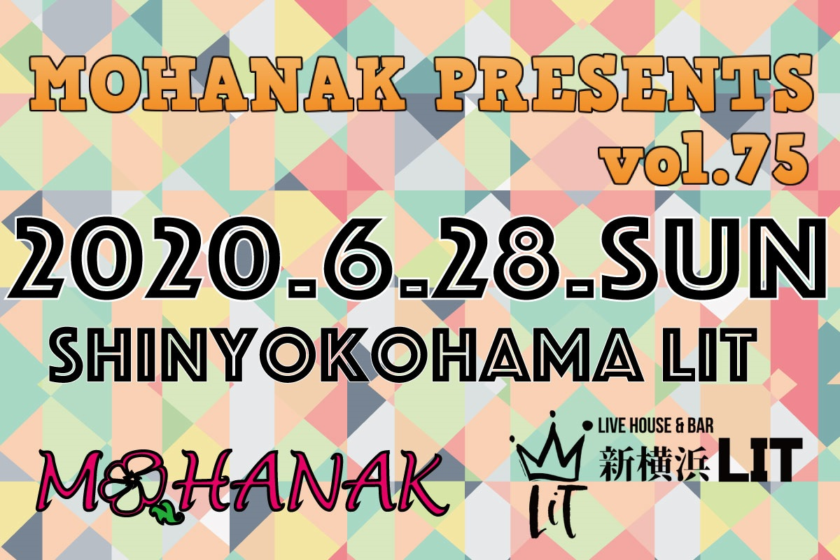2020/6/28 [「MOHANAK presents vol.75」]