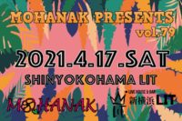 2021/4/17 [第二部  「MOHANAK presents vol.79」]