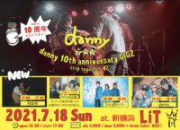 """2021/7/18 [danny presents 「danny 10th anniversary GIG2 """"stay together #2""""」]"""
