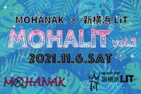 2021/11/6 [MOHANAK × 新横浜LiT presents 「MOHALiT(モハリット)」vol.2 ]